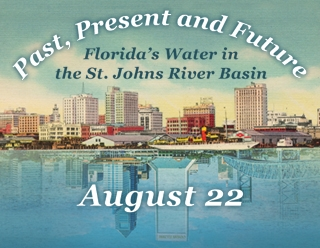 Past, Present and Future: Florida's Water in the St. Johns River Basin